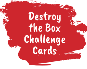 Destroy the Box Challenge Cards