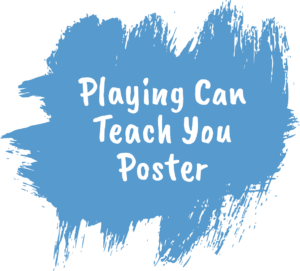 Playing Can Teach You Poster
